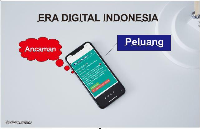 Perubahan di Era Digital di indonesia ancaman atau peluang
