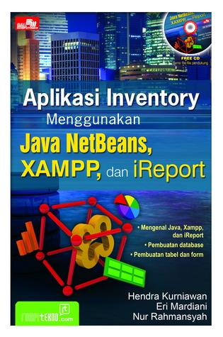 Aplikasi inventory menggunakan java NetBeans, xampp, dan iReport