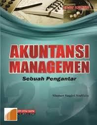 Akuntansi managemen : sebuah pengantar