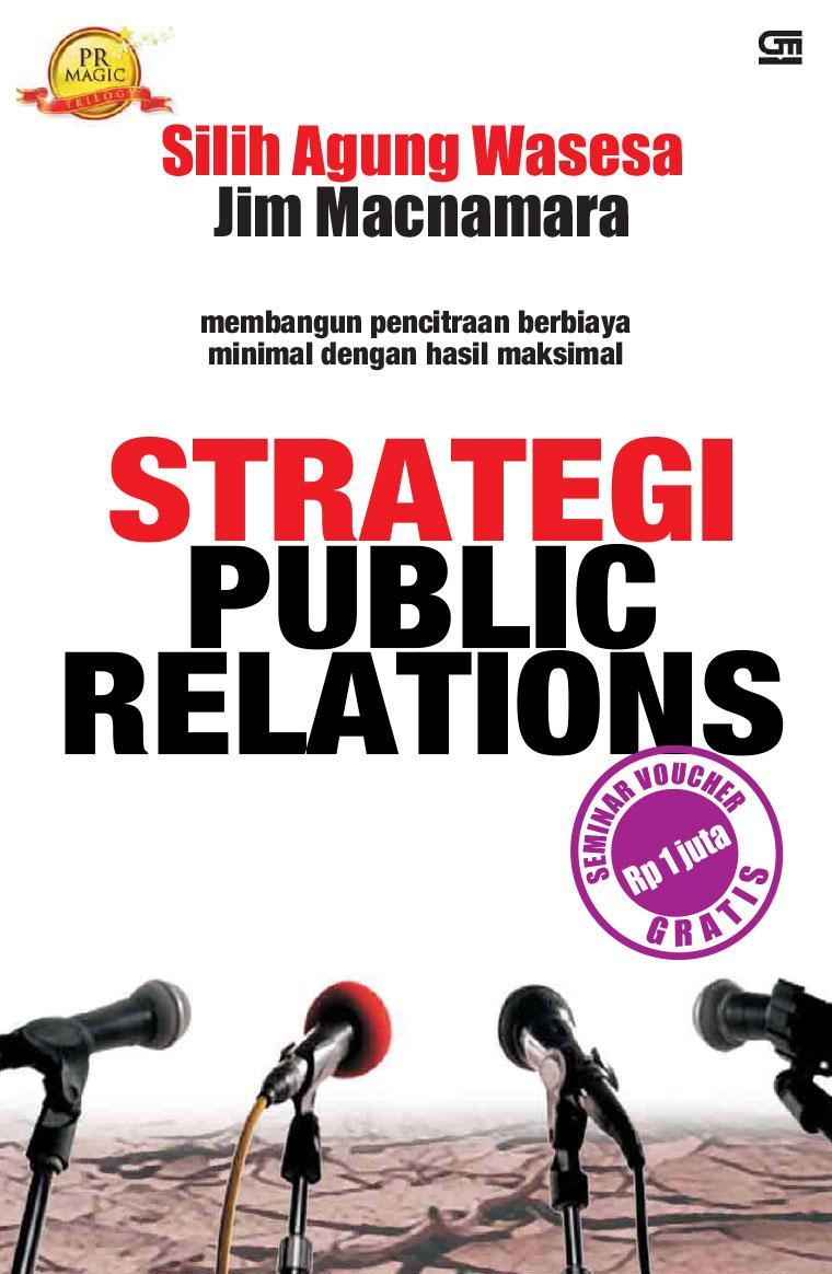 Strategi public relations : membangun pencitraan berbiaya minimal dengan hasil maksimal