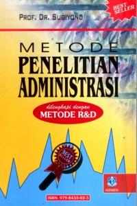 Metode penelitian administrasi : dilengkapi dengan metode R&D