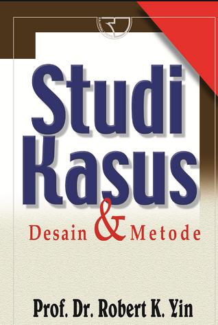 Studi kasus desain dan metode