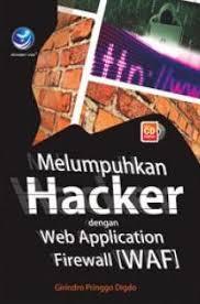 Melumpuhkan Hacker dengan web application firewall (WAF)