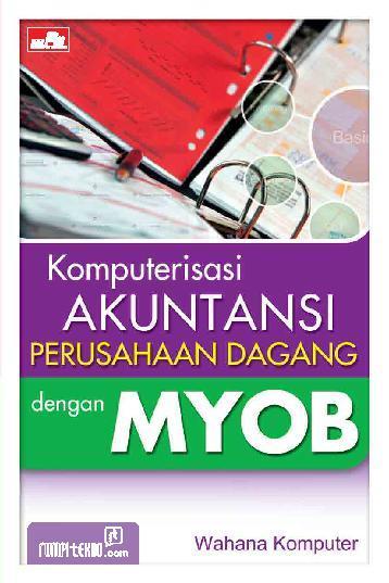 Komputerisasi akuntansi perusahaan dagang dengan MYOB
