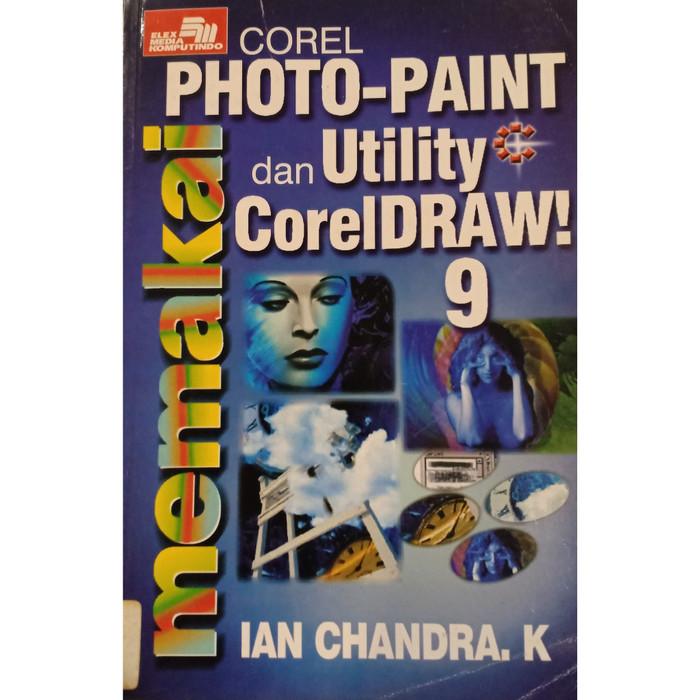 Memakai corel photo-paint dan utility coreldraw 9
