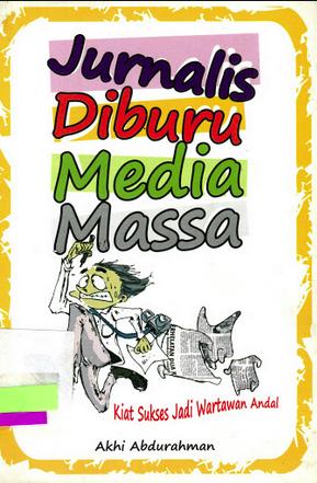 Jurnalis diburu media massa