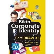 Panduan aplikatif dan solusi : bikin corporate identity dengan coreldraw X5