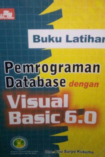 Buku latihan : pemrograman database dengan visual basic 6.0