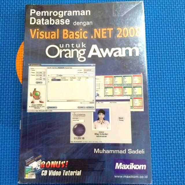 Pemrograman database dengan visual basic .net 2008 untuk orang awam