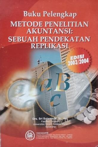 Buku pelengkap metode penelitian akuntansi : sebuah pendekatan replikasi